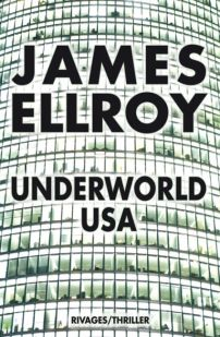 Trilogie Underworld USA - T3 - Underworld USA - Ellroy
