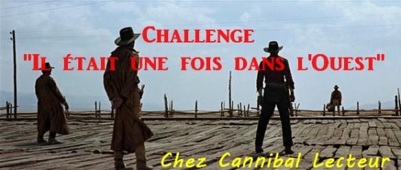 CHALLENGE - Il était une fois dans l'ouest - BY Cannibal Lecteur