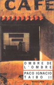 Ombre de l'ombre - Paco Ignacio Taibo II