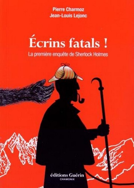 Écrins fatals - La première enquête de Sherlock Holmes - Charmoz & Lejonc