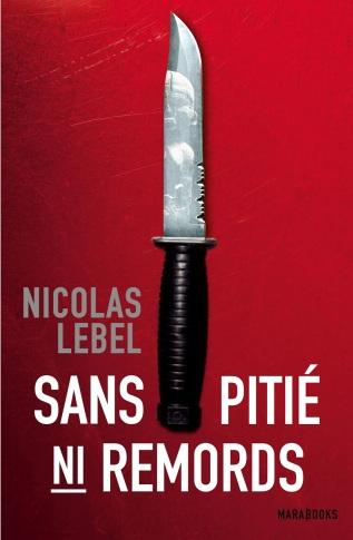 Sans pitié ni remords - Nicolas Lebel [NUM]