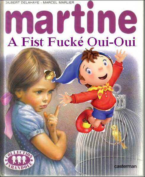 Martine a fist fucké oui-oui